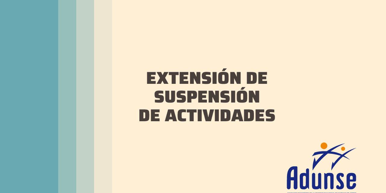 EXTENSIÓN DE SUSPENSIÓN DE ACTIVIDADES