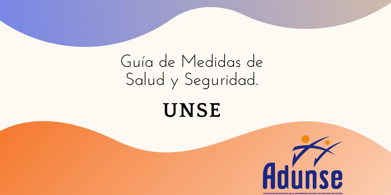 Guía UNSE de Medidas de Salud y Seguridad.